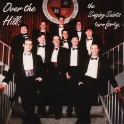Over The Hill: the Singing Saints Turn Forty, 1993